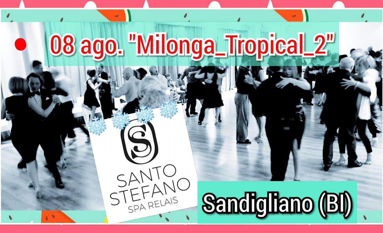 Read more about the article Milonga tropical al Relais climatizzato! Tj Stefano Aggio